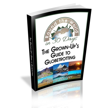 Round the World in 30 Days: The Grown-Up's Guide to Globetrotting